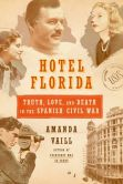 Book Cover Image. Title: Hotel Florida:  Truth, Love, and Death in the Spanish Civil War, Author: Amanda Vaill