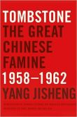 Book Cover Image. Title: Tombstone:  The Great Chinese Famine, 1958-1962, Author: Yang Jisheng