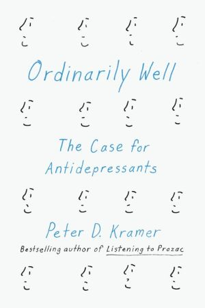 Ordinarily Well: The Case for Anti-Depressants