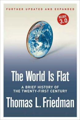The World Is Flat: A Brief History of the Twenty-First Century (Further Updated and Expanded)