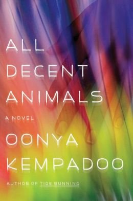 All Decent Animals: A Novel