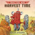 Book Cover Image. Title: Tractor Mac Harvest Time, Author: Billy Steers