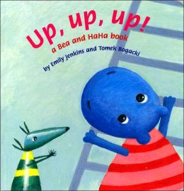 Up, Up, Up!: A Bea and HaHa Book