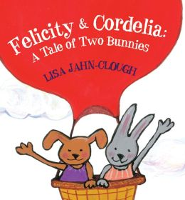 Felicity & Cordelia: A Tale of Two Bunnies