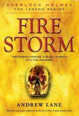 Fire Storm (Sherlock Holmes: The Legend Begins Series #4)