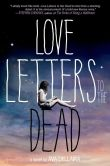 Book Cover Image. Title: Love Letters to the Dead, Author: Ava Dellaira