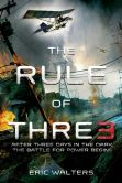 Book Cover Image. Title: The Rule of Three, Author: Eric Walters
