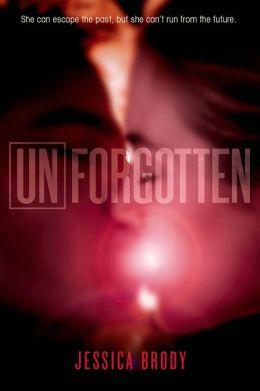 Unforgotten (Unremembered Trilogy Series #2)