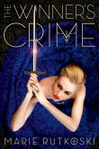 Book Cover Image. Title: The Winner's Crime (Winner's Trilogy Series #2), Author: Marie Rutkoski