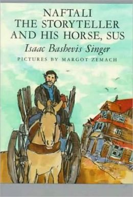 Naftali the Storyteller and His Horse, Sus and Other Stories