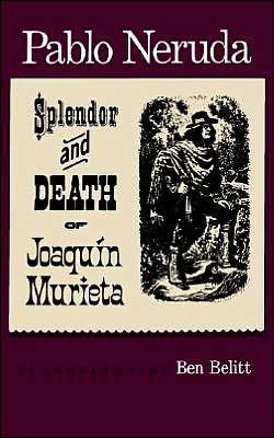 Splendor and Death of Joaquin Murieta