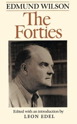 The Forties: From Notebooks & Diaries Of The Period