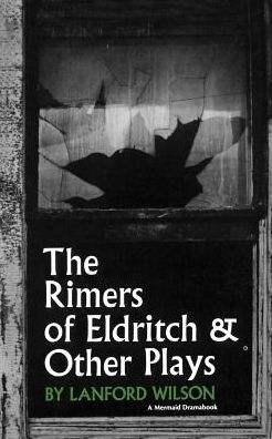 The Rimers of Eldritch and Other Plays