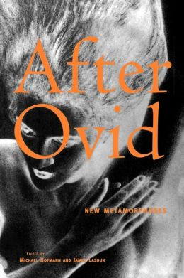 After Ovid: New Metamorphoses