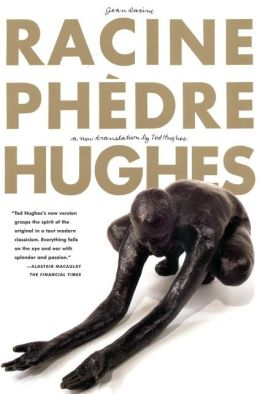 Phedre: A New Translation by Ted Hughes