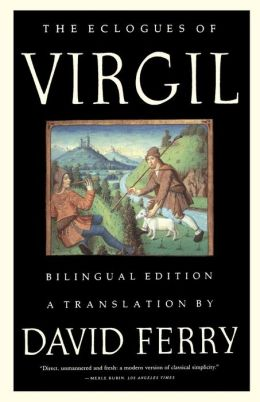 The Eclogues of Virgil: Bilingual Edition