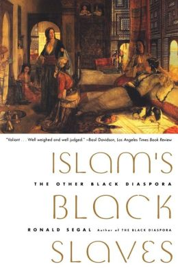 Islam's Black Slaves: The Other Black Diaspora