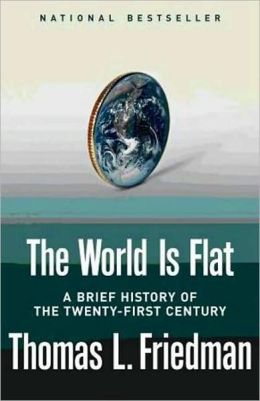 The World Is Flat: A Brief History of the Twent-First Century (Foreign Edition)