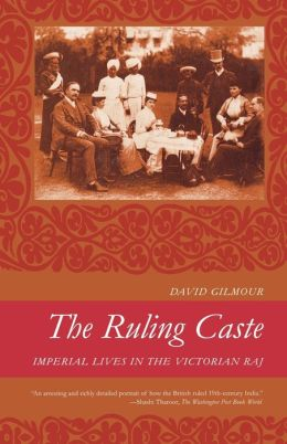 Ruling Caste: Imperial Lives in the Victorian Raj