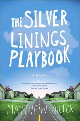 http://www.barnesandnoble.com/w/silver-linings-playbook-matthew-quick/1100948415?ean=9780374532284