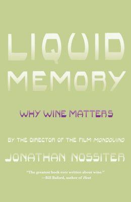 Liquid Memory: Why Wine Matters
