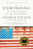 Book Cover Image. Title: The Unwinding:  An Inner History of the New America, Author: George Packer