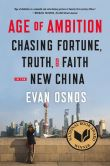 Book Cover Image. Title: Age of Ambition:  Chasing Fortune, Truth, and Faith in the New China, Author: Evan Osnos