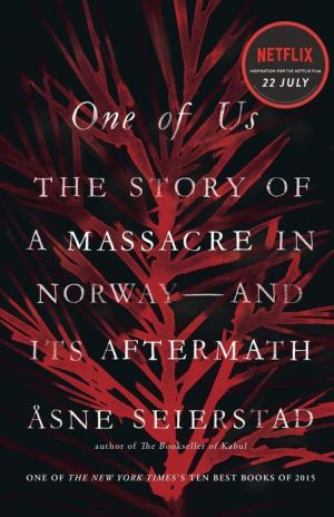 One of Us: The Story of a Massacre in Norway-and Its Aftermath
