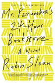 Book Cover Image. Title: Mr. Penumbra's 24-Hour Bookstore, Author: Robin Sloan