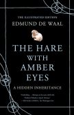 Edmund de Waal - The Hare with Amber Eyes (Illustrated Edition): A Hidden Inheritance