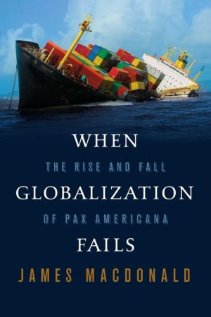When Globalization Fails: The Rise and Fall of Pax Americana