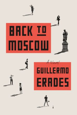 Back to Moscow: A Novel