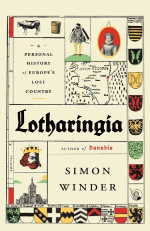 Book Lotharingia: A Personal History of Europe's Lost Country