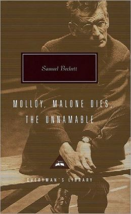 Three Novels: Molloy, Malone Dies, The Unnamable (Everyman's Library)