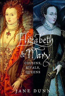 Elizabeth & Mary: Cousins, Rivals, Queens