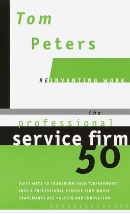 Professional Service Firm50 (Reinventing Work): Fifty Ways to Transform Your
