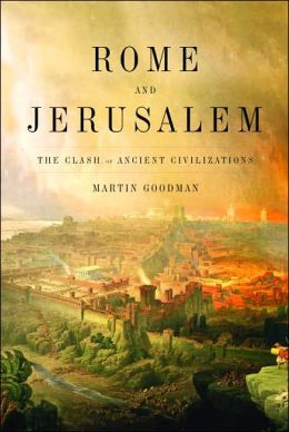 Rome and Jerusalem: The Clash of Ancient Civilizations