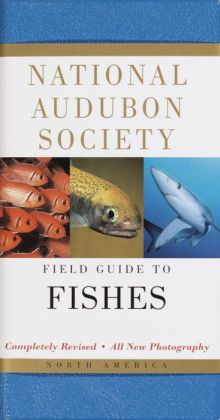 National Audubon Society Field Guide to Fishes: North America (National Audubon Society Series)
