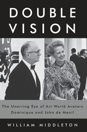 Double Vision: The Unerring Eye of Art World Avatars Dominique and John de Menil