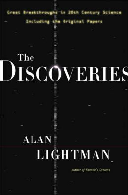 The Discoveries: The Great Breakthroughs in 20th-Century Science, Including the Original Papers