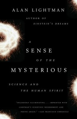 Sense of the Mysterious: Science and the Human Spirit