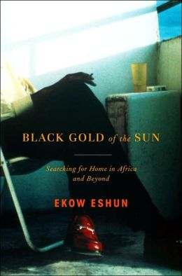 Black Gold of the Sun: Searching for Home in Africa and Beyond