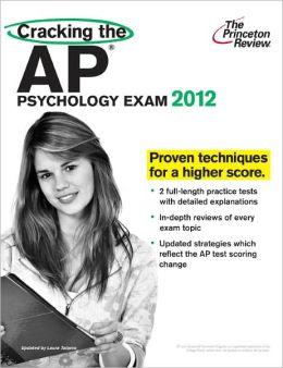 Cracking the AP Psychology Exam, 2012 Edition