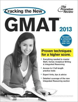 Cracking the New GMAT, 2013 Edition: Revised and Updated for the New GMAT