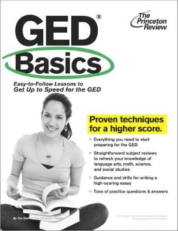 GED Basics: Easy-to-Follow Lessons to Get Up to Speed for the GED
