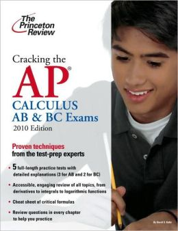 Cracking the AP Calculus AB & BC Exams, 2010 Edition