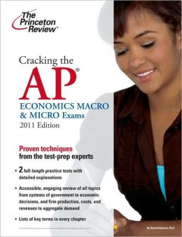 Cracking the AP Economics Macro & Micro Exams, 2011 Edition