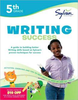 Fifth Grade Writing Success (Sylvan Workbooks)