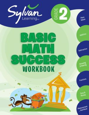 Book 2nd Grade Basic Math Success Workbook: Activities, Exercises, and Tips to Help Catch Up, Keep Up, and Get Ahead