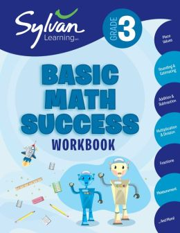 Third Grade Basic Math Success (Sylvan Workbooks)